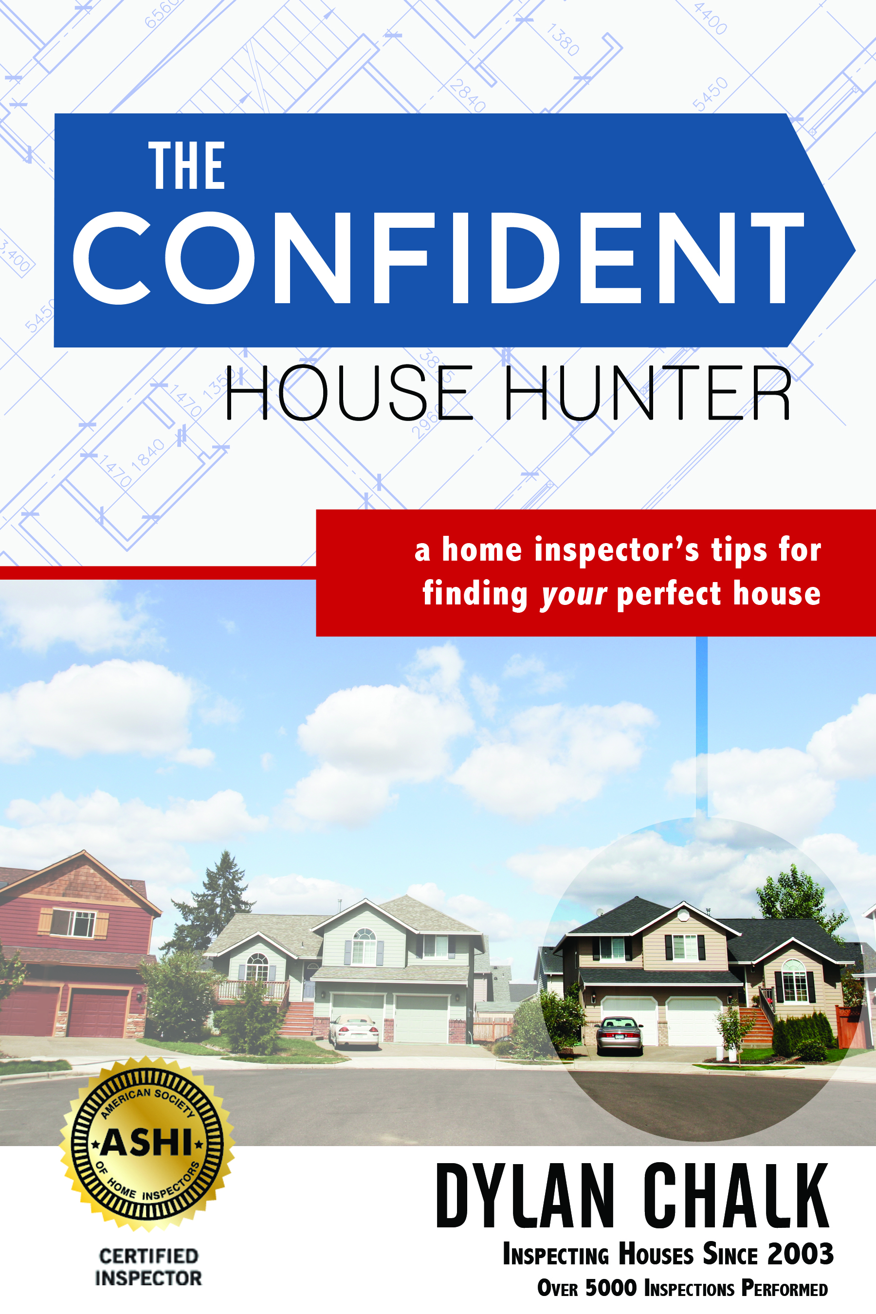 Confident House Hunter by Dylan Chalk